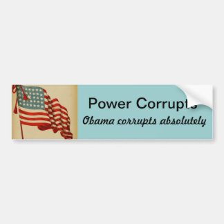 Power Corrupts anti-Obama bumper sticker