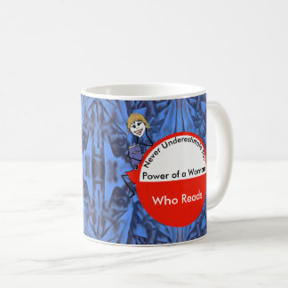 Power of a Woman Who Reads w Arty Blue Background Coffee Mug