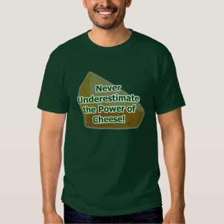 Power of cheese tee shirts
