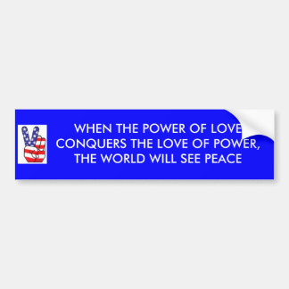 POWER OF LOVE CONQUERS PEACE BUMPER STICKER