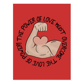 Power of love must overcome love of power postcard