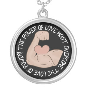 Power of love must overcome love of power silver plated necklace