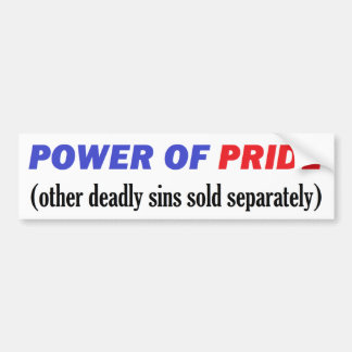 Power of Pride (other deadly sins sold separately) Bumper Sticker