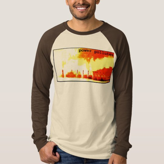 power pollutes-new T-Shirt