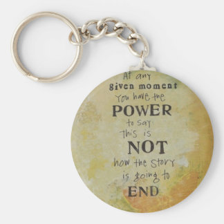 Power to say this is not how its going to end key chains