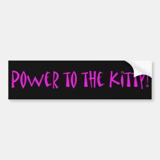 Power to the kitty! car bumper sticker
