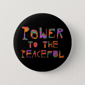 Power To The Peaceful (Flower Power) Pinback Button