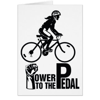 Power To The Pedal Card