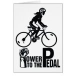Power To The Pedal Greeting Card