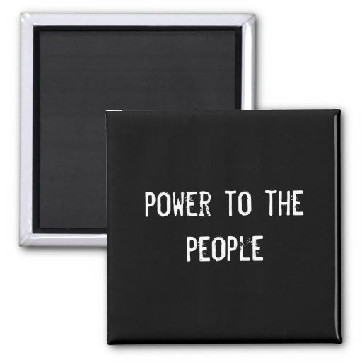 power to the people fridge magnets