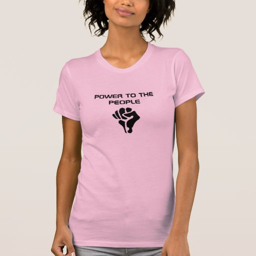 POWER TO THE PEOPLE T SHIRTS