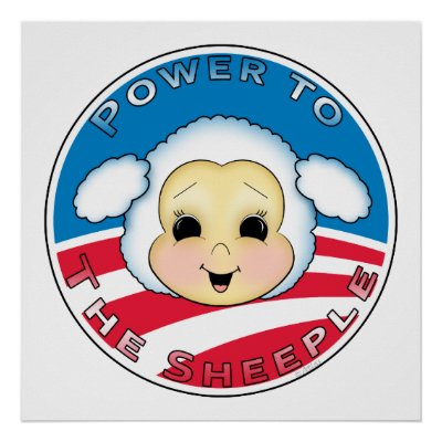 http://rlv.zcache.com/power_to_the_sheeple_obama_poster-p228542510486559297trma_400.jpg