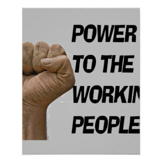 POWER TO THE WORKING PEOPLE POSTERS