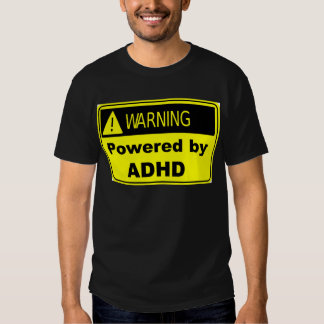 Powered by ADHD Shirt