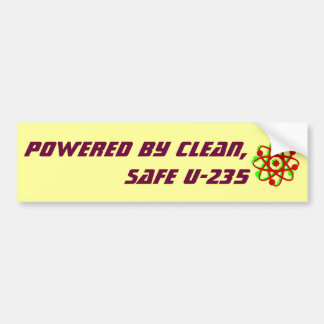 Powered by Clean, Safe U-235 Bumper Sticker