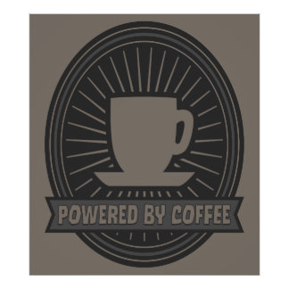 Powered by Coffee Poster