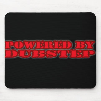 POWERED BY DUBSTEP MOUSE PAD