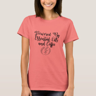 Powered By Essential Oils and Coffee T-Shirt