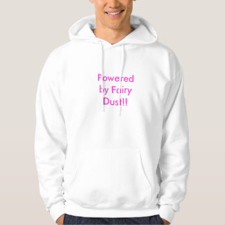 Powered by Fairy Dust!! Hoodie