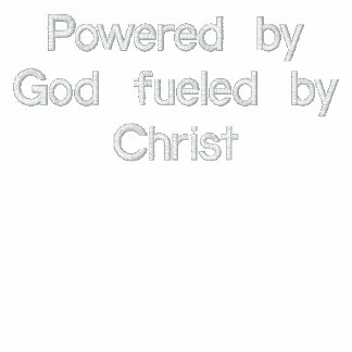 Powered by God fueled by Christ (TM) Hooded jacket