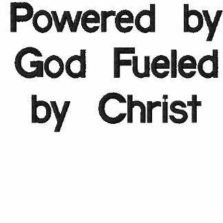 Powered by God fueled by Christ (TM) Hooded sweat Embroidered Hoodies