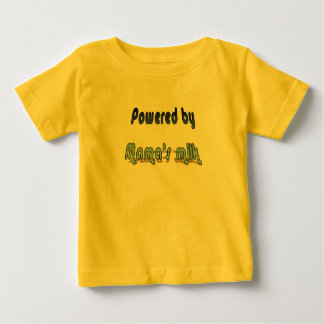 """Powered by mama's milk"" Baby T-Shirt"
