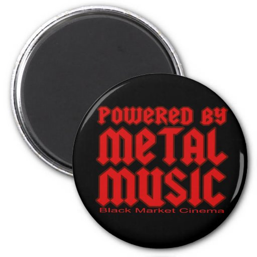 Powered by metal Music  fans Death metal 2 Inch Round Magnet