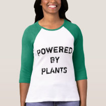 POWERED BY PLANTS SHIRT