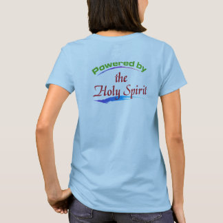 Powered by the Holy Spirit T-Shirt