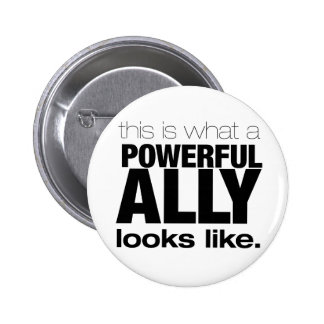 POWERFUL ALLY 2 INCH ROUND BUTTON