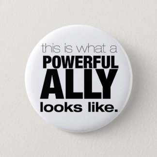 POWERFUL ALLY PINBACK BUTTON