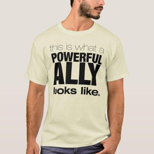 POWERFUL ALLY T-Shirt