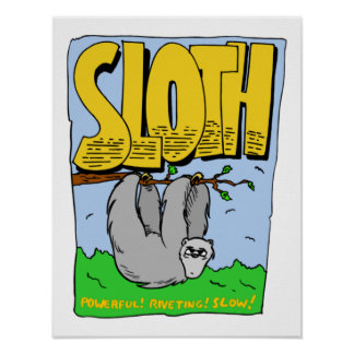 Powerful, Riveting, Slow Sloth Poster