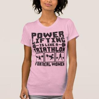 Powerlifting es como un Triathlon para las mujeres Camisetas