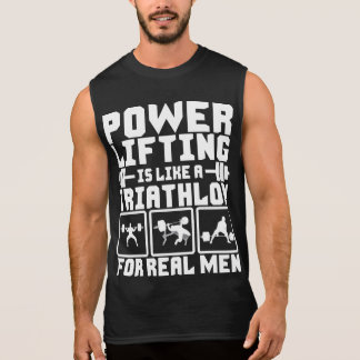 Powerlifting Is Like A Triathlon For Real Men Tshirt