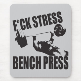 Powerlifting Motivation - F*CK Stress, Bench Press Mouse Pad