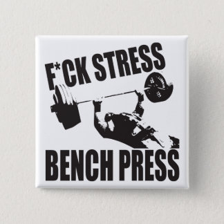 Powerlifting Motivation - F*CK Stress, Bench Press Pinback Button