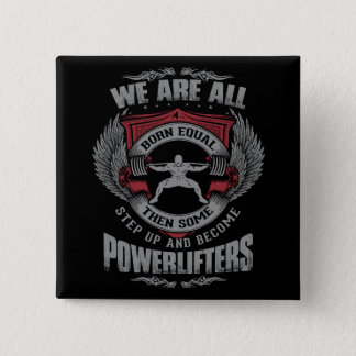 Powerlifting - STEP UP - Gym Workout Motivational Pinback Button