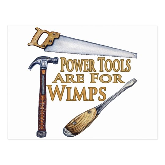 Powertools Are For Wimps Postcard