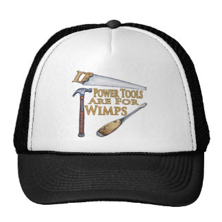 Powertools Are For Wimps Trucker Hat