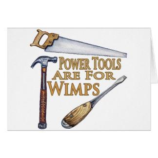 Powertools está para los Wimps Tarjeta De Felicitación