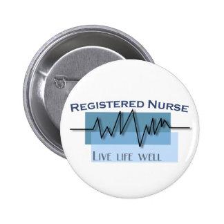 Pozo vivo de la vida de la enfermera registradoa pin redondo de 2 pulgadas