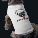 """PPR &quot;ADOPT ME!&quot; Doggie Shirt<br><div class=""""desc"""">When you&#39;re out and about with your foster pug,  let the world know she&#39;s looking for a forever home!</div>"""
