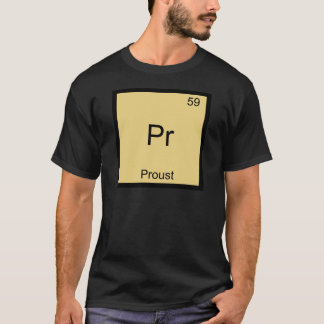 Pr - Proust Funny Chemistry Element Symbol T-Shirt