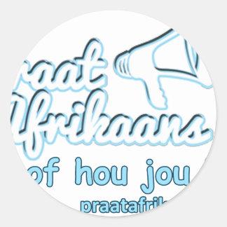 Praat-Afikaans-Of-Hou-Jou-Bek Classic Round Sticker