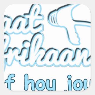 Praat-Afikaans-Of-Hou-Jou-Bek Square Sticker