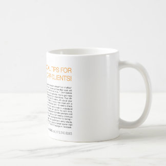 PRACTICAL TIPS FOR PISSING OFF CLIENTS! CLASSIC WHITE COFFEE MUG