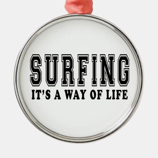 Practicarlo surf es manera de vida ornato
