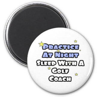 Practice At Night...Sleep With a Golf Coach Magnets