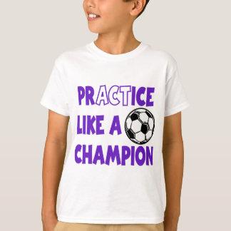 Practice Like a Champion, purple T-Shirt
